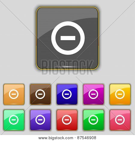 Minus, Negative, Zoom, Stop Icon Sign. Set With Eleven Colored Buttons For Your Site. Vector