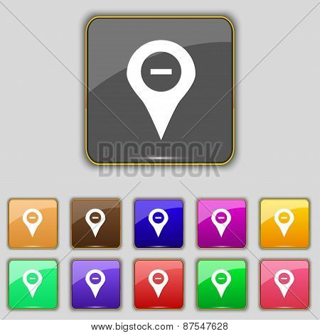 Minus Map Pointer, Gps Location Icon Sign. Set With Eleven Colored Buttons For Your Site. Vector