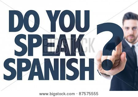Business man pointing the text: Do You Speak Spanish?
