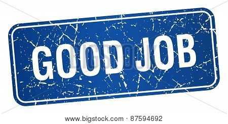 Good Job Blue Square Grunge Textured Isolated Stamp