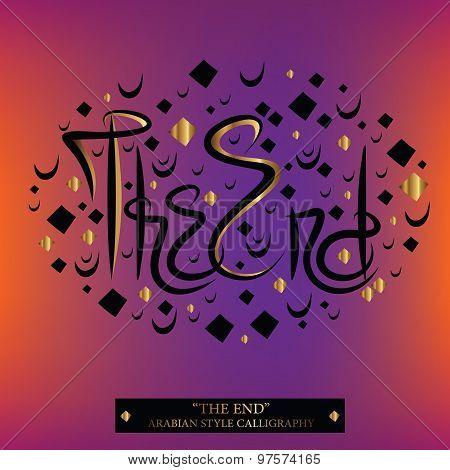 The End Arabian Style English Custom Calligraphy