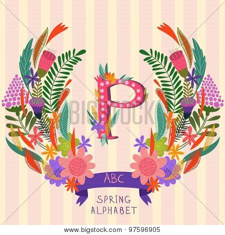 The Letter P. Floral Hand Drawn Monogram Made Of Flowers And Leafs In Vector. Spring Floral Abc Elem