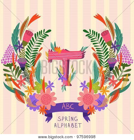 The Letter T. Floral Hand Drawn Monogram Made Of Flowers And Leafs In Vector. Spring Floral Abc Elem