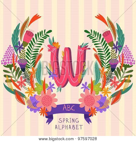 The Letter W. Floral Hand Drawn Monogram Made Of Flowers And Leafs In Vector. Spring Floral Abc Elem