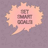 Handwriting Text Writing Set Smart Goals. Concept Meaning Establish Achievable Objectives Make Good  poster