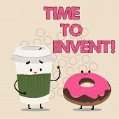 Writing Note Showing Time To Invent. Business Photo Showcasing Invention Of Something New Different  poster