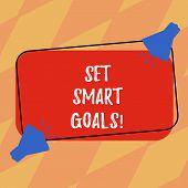 Text Sign Showing Set Smart Goals. Conceptual Photo Establish Achievable Objectives Make Good Busine poster