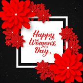 Happy Women's Day Calligraphy Lettering With Red Origami Flowers On Black. Paper Cut Style Vector Il poster