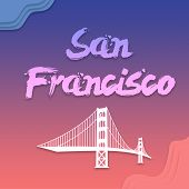 San Francisco Bridge And Hand Written Lettering For Card, Flat Clip Art Modern Brush Calligraphy. Is poster