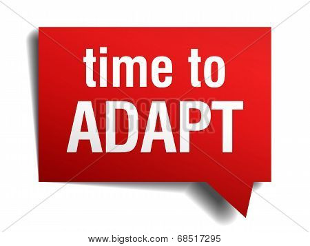 Time To Adapt Red 3D Realistic Paper Speech Bubble Isolated On White