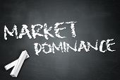 stock photo of domination  - Blackboard Image Graphic with Market Dominance wording - JPG