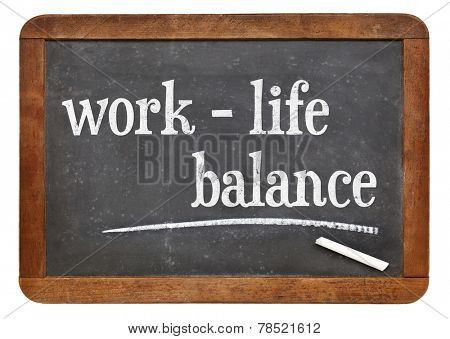 work life balance concept - chalk text on a vintage slate blackboard