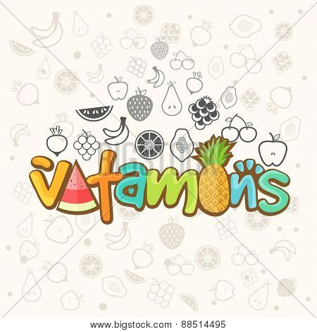 Colorful text Vitamins on fruits decorated background, can be used as poster, banner or flyer for Health and Medical.