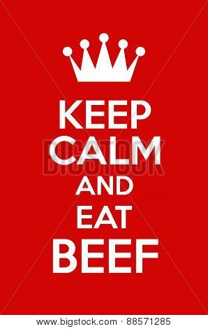 Keep Calm And Eat Beef