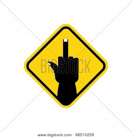 Sign Of Attention To Hooligans,  Bad Guys. Yellow Road Sign Fuck. Vector Illustration.