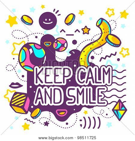 Vector Illustration Of Bright Keep Calm And Smile Quote On Abstract Background.