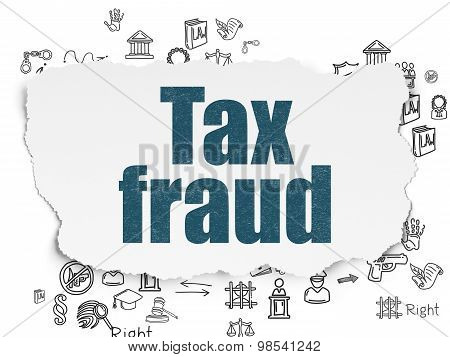 Law concept: Tax Fraud on Torn Paper background