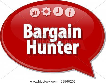 Speech bubble dialog illustration of business term saying Bargain Hunter