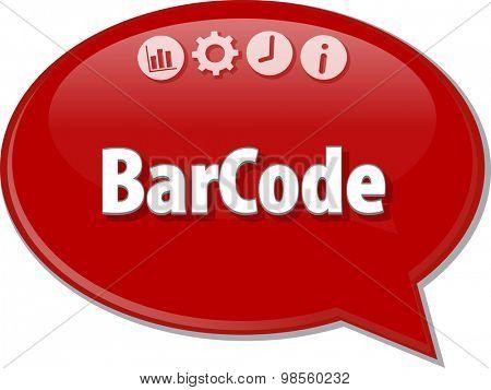 Speech bubble dialog illustration of business term saying Barcode Bar Code