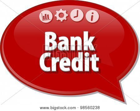 Speech bubble dialog illustration of business term saying Bank Credit