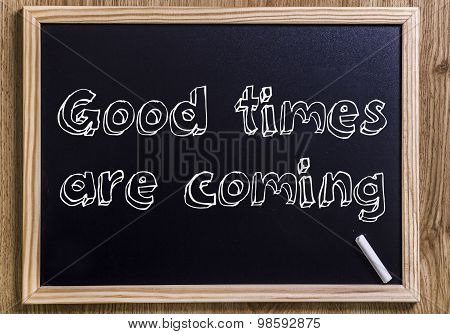 Good Times Are Coming