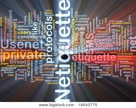 Background concept wordcloud illustration of netiquette glowing light