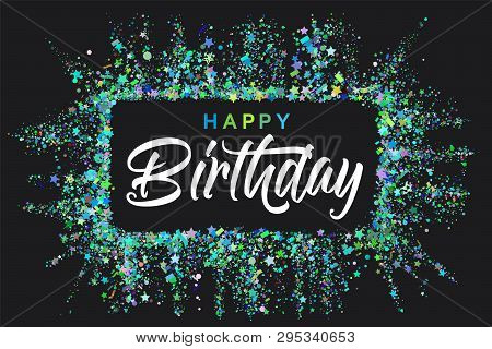 poster of Happy Birthday Typography Design For Greeting Cards And Invitation, With Confetti And Colorful Text,