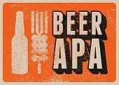 Beer Apa Typographical Vintage Style Grunge Poster Design. Retro Vector Illustration. poster