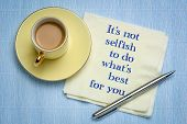 its not selfish to do whats best for you - handwriting on a napkin with a cup of coffee poster