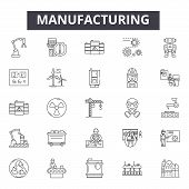 Manufacturing Line Icons, Signs Set, Vector. Manufacturing Outline Concept, Illustration: Industrial poster