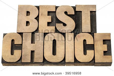 best choice - isolated words in vintage letterpress wood type blocks