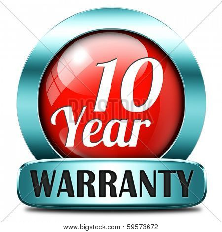 10 year warranty top quality product ten years assurance and replacement best top quality guarantee guaranteed commitment red sign or button