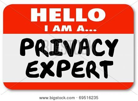 Hello I Am a Privacy Expert words on a nametag or sticker introducing you as a professional with expertise in private information safety and security