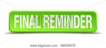 Final Reminder Green 3D Realistic Square Isolated Button