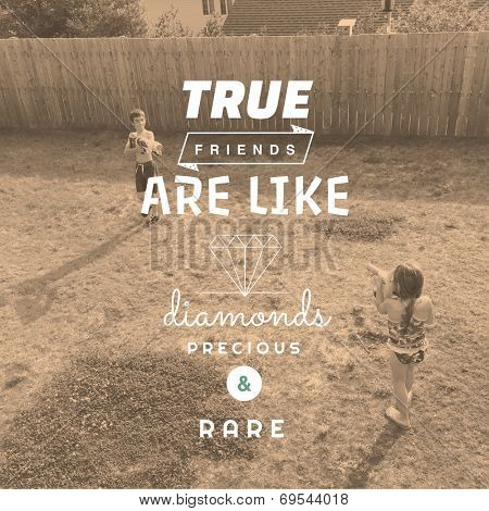 Inspirational Typographic Quote - True Friends