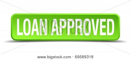 Loan Approved Green 3D Realistic Square Isolated Button
