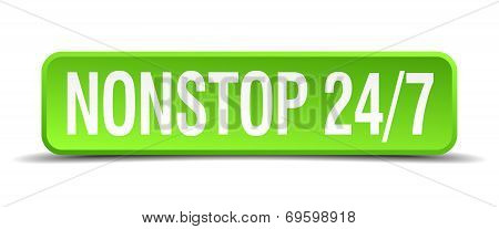 Nonstop 24 7 Green 3D Realistic Square Isolated Button