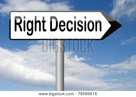 right decision important wise choice choose the correct way to go