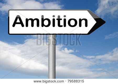 live your dreams and have ambition think and dream big