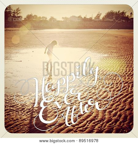 Girl playing in water at beach with quote - Happily ever after - With Instagram effect