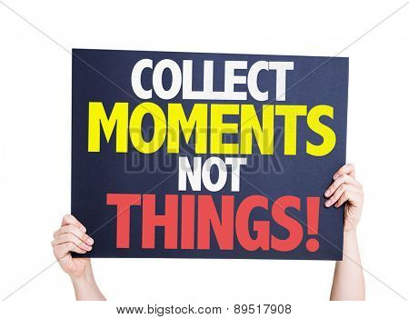 Collect Moments Not Things card isolated on white