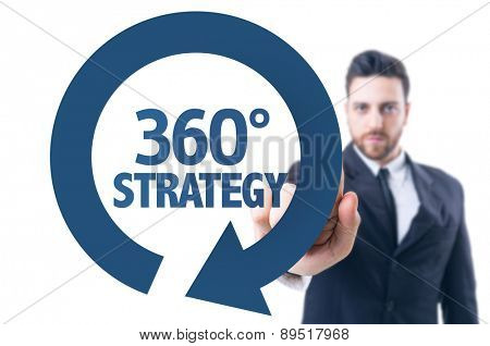 Business man pointing the text: 360�?�° Strategy