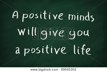 A Positive Minds Will Give You A Positive Life