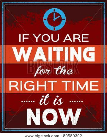 If You Need wait for the Right Time