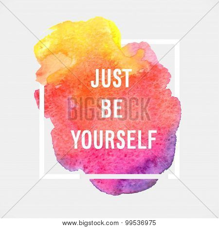 "Motivation Poster ""just Be Yourself""."