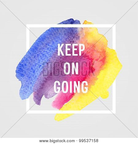 "Motivation Poster ""keep On Going""."