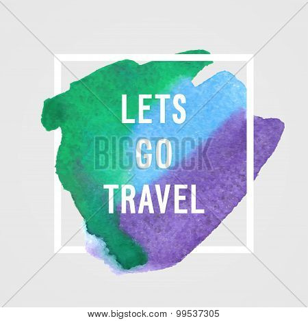 "Motivated Poster - ""lets Go Travel"""