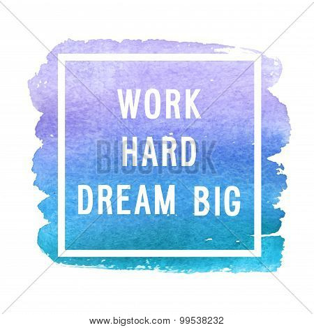 "Motivation Poster ""work Hard Dream Big""."