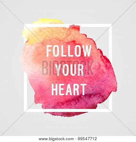 Motivation Poster follow You Heart.