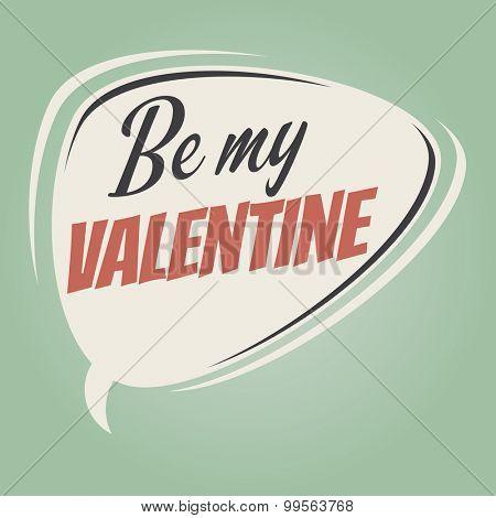 be my valentine retro cartoon speech bubble